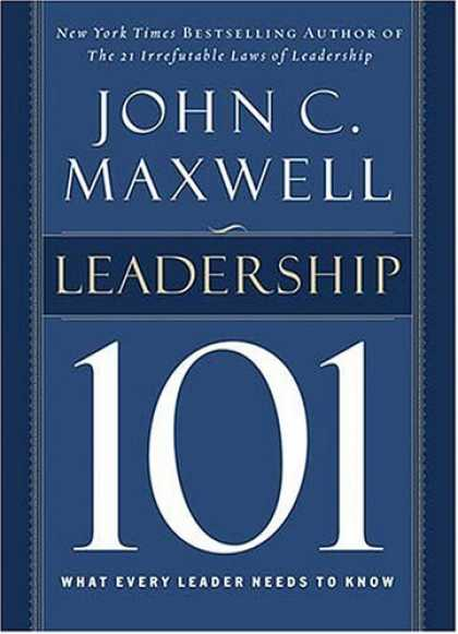 Bestsellers (2006) - Leadership 101: What Every Leader Needs to Know by John C. Maxwell