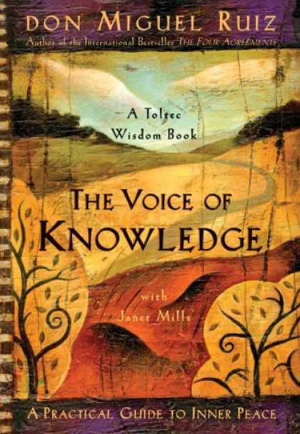 Bestsellers (2006) - The Voice of Knowledge: A Practical Guide to Inner Peace by Don Miguel Ruiz