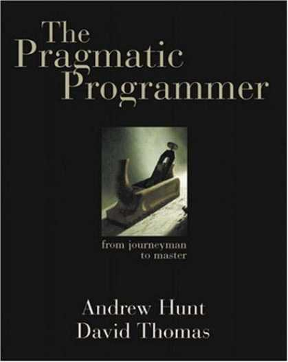 Bestsellers (2006) - The Pragmatic Programmer: From Journeyman to Master by Andrew Hunt