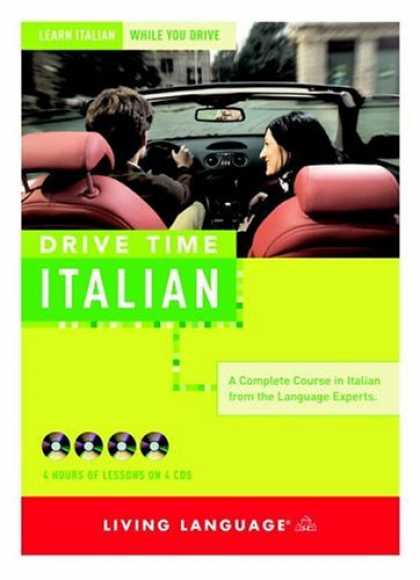 Bestsellers (2006) - Drive Time: Italian (CD): Learn Italian While You Drive (LL(R) All-Audio Courses