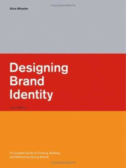 Bestsellers (2006) - Designing Brand Identity: A Complete Guide to Creating, Building, and Maintainin