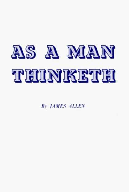 Bestsellers (2006) - As a Man Thinketh by James Allen