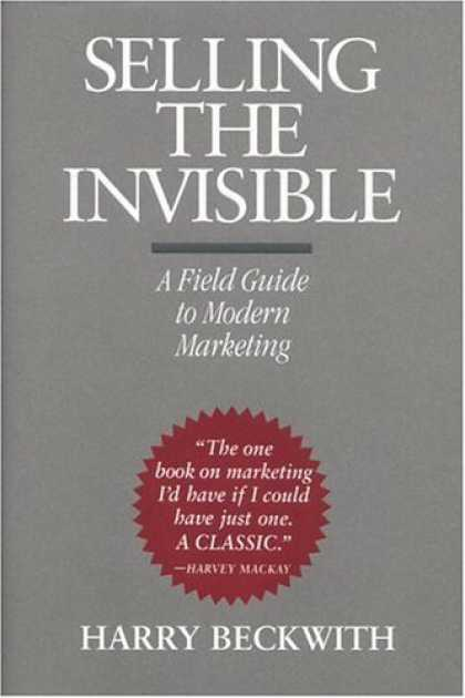 Bestsellers (2006) - Selling the Invisible: A Field Guide to Modern Marketing by Harry Beckwith