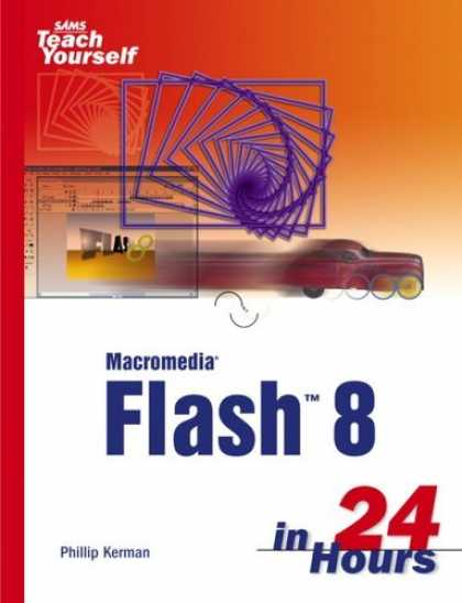 Bestsellers (2006) - Sams Teach Yourself Macromedia Flash 8 in 24 Hours (Sams Teach Yourself in 24 Ho