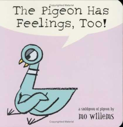 Bestsellers (2006) - The Pigeon Has Feelings, Too! by Mo Willems