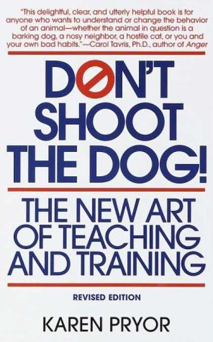Bestsellers (2006) - Don't Shoot the Dog!: The New Art of Teaching and Training by Karen Pryor