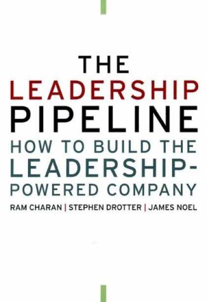 Bestsellers (2006) - The Leadership Pipeline: How to Build the Leadership Powered Company by Ram Cha