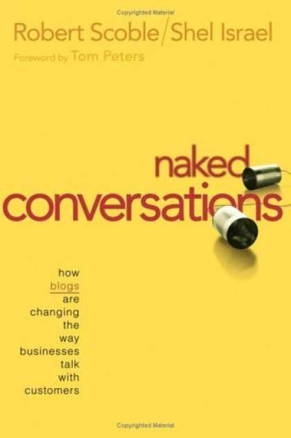Bestsellers (2006) - Naked Conversations: How Blogs are Changing the Way Businesses Talk with Custome
