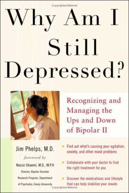 Bestsellers (2006) - Why Am I Still Depressed? Recognizing and Managing the Ups and Downs of Bipolar