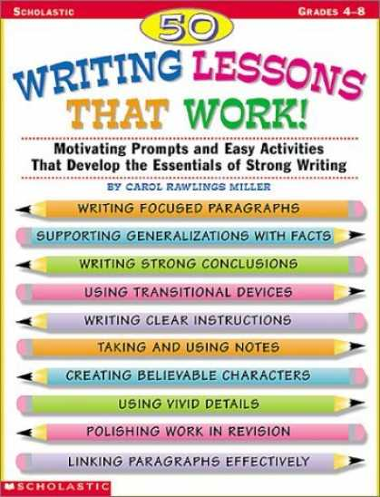 Bestsellers (2006) - 50 Writing Lessons That Work!: Motivating Prompts and Easy Activities That Deve