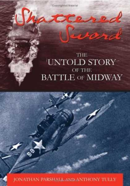 Bestsellers (2006) - Shattered Sword: The Untold Story of the Battle of Midway by Jonathan Parshall