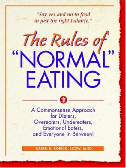 "Bestsellers (2006) - The Rules of ""Normal"" Eating: A Commonsense Approach for Dieters, Overeaters, Un"