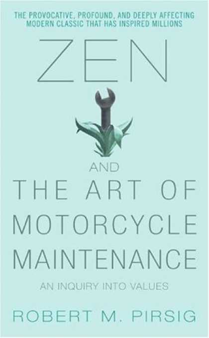 Bestsellers (2006) - Zen and the Art of Motorcycle Maintenance: An Inquiry Into Values by Robert M. P