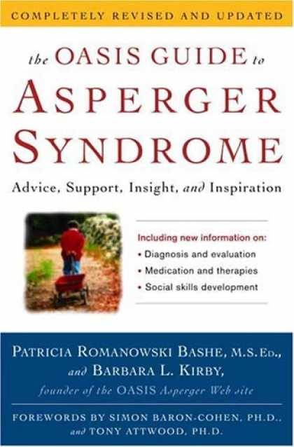 Bestsellers (2006) - The OASIS Guide to Asperger Syndrome: Completely Revised and Updated: Advice, Su