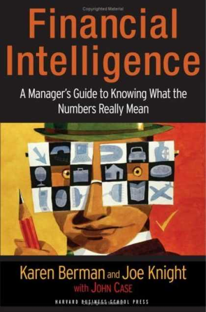 Bestsellers (2006) - Financial Intelligence: A Manager's Guide to Knowing What the Numbers Really Mea