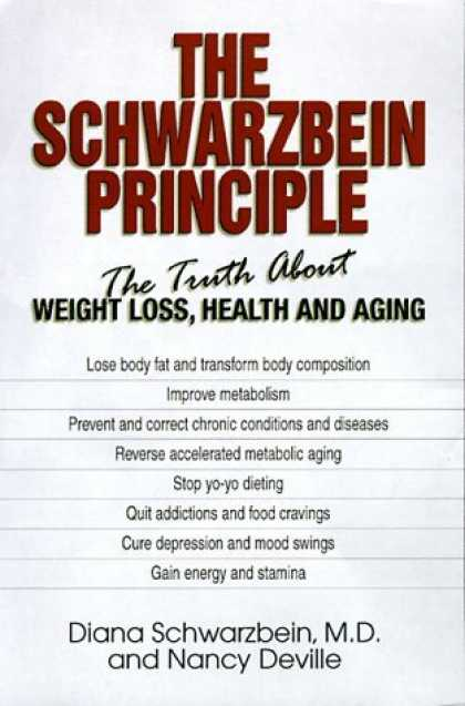 Bestsellers (2006) - The Schwarzbein Principle: The Truth About Losing Weight, Being Healthy, and Fee