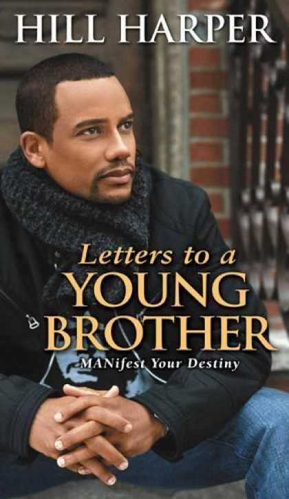 Bestsellers (2006) - Letters to a Young Brother: MANifest Your Destiny by Hill Harper