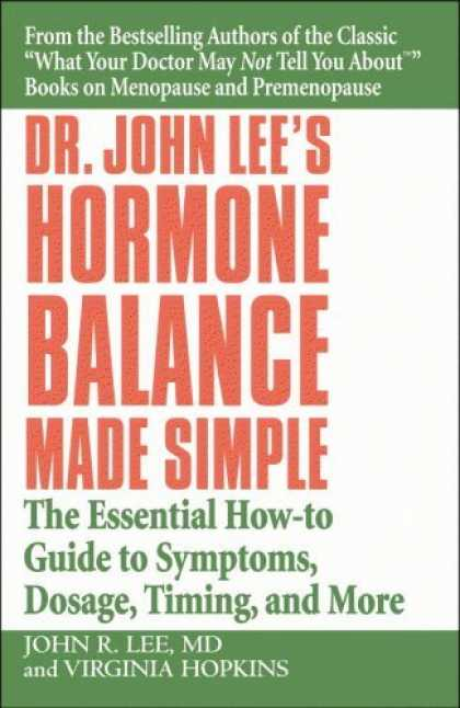 Bestsellers (2006) - Dr. John Lee's Hormone Balance Made Simple: The Essential How-to Guide to Sympto