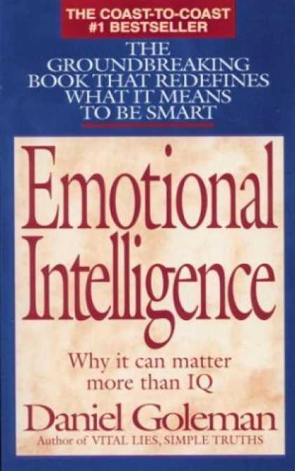 Bestsellers (2006) - Emotional Intelligence: Why It Can Matter More Than IQ by Daniel Goleman