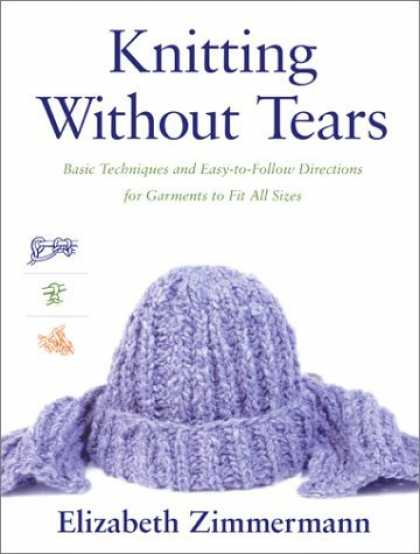 Bestsellers (2006) - Knitting Without Tears: Basic Techniques and Easy-to-Follow Directions for Garme