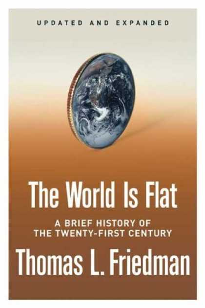 Bestsellers (2006) - The World Is Flat: A Brief History of the Twenty-first Century by Thomas L. Frie