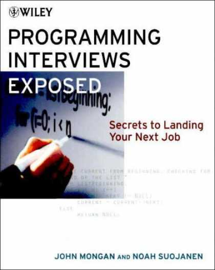 Bestsellers (2006) - Programming Interviews Exposed: Secrets to Landing Your Next Job by John Mongan