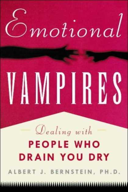 Bestsellers (2006) - Emotional Vampires: Dealing With People Who Drain You Dry by Albert J. Bernstein