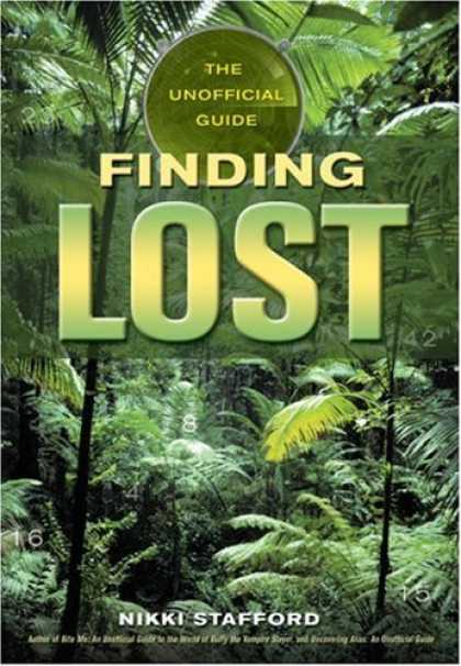 Bestsellers (2006) - Finding Lost: The Unofficial Guide by Nikki Stafford