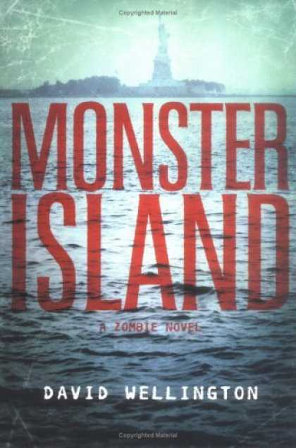 Bestsellers (2006) - Monster Island: A Zombie Novel by David Wellington