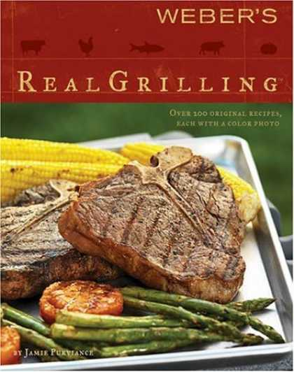 Bestsellers (2006) - Weber's Real Grilling by Jamie Purviance