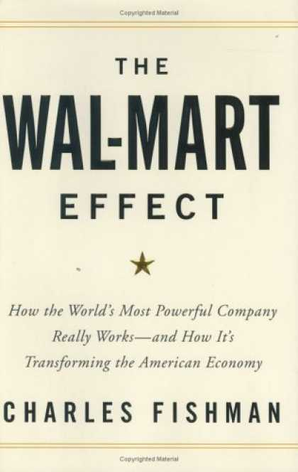 Bestsellers (2006) - The Wal-Mart Effect: How the World's Most Powerful Company Really Works--and How