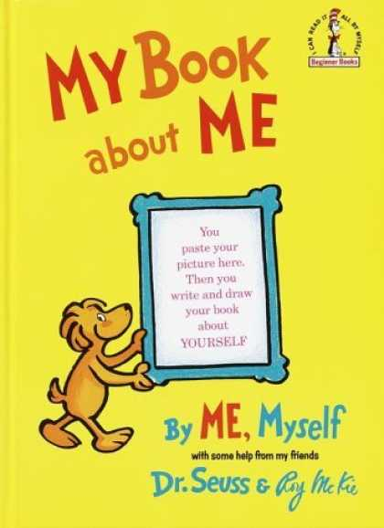 Bestsellers (2006) - My Book About Me (Classic Seuss) by Dr. Seuss