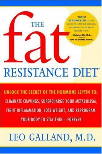 Bestsellers (2006) - The Fat Resistance Diet: Unlock the Secret of the Hormone Leptin to: Eliminate C