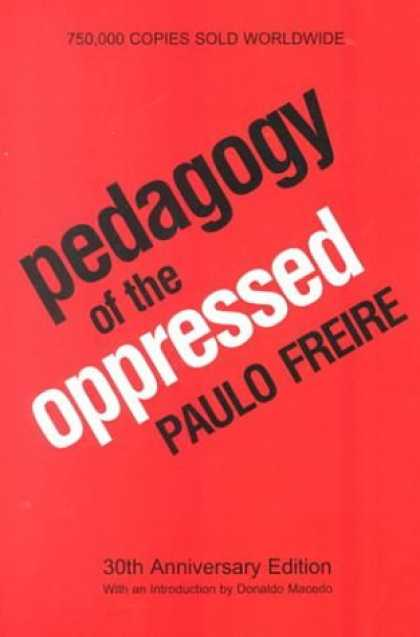 Bestsellers (2006) - Pedagogy of the Oppressed by Paulo Freire