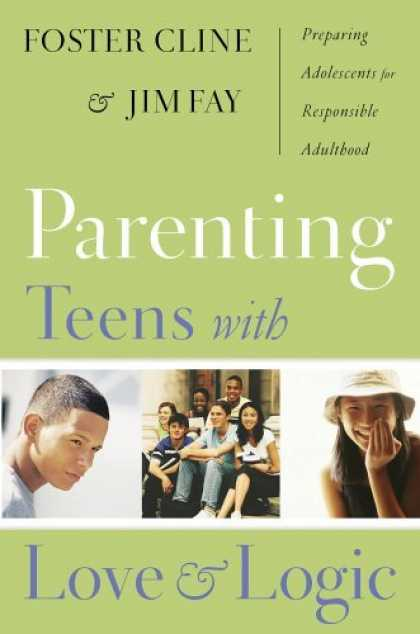 Bestsellers (2006) - Parenting Teens With Love And Logic (Updated and Expanded Edition) by Foster W.