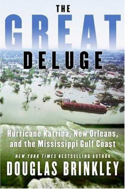 Bestsellers (2006) - The Great Deluge: Hurricane Katrina, New Orleans, and the Mississippi Gulf Coast