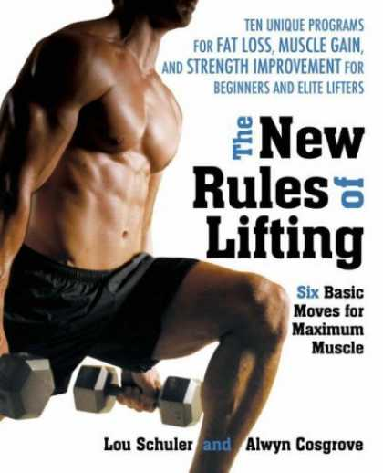 Bestsellers (2006) - New Rules of Lifting: Six Basic Moves for Maximum Muscle by Lou Schuler