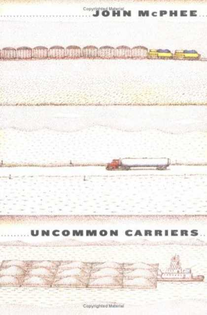 Bestsellers (2006) - Uncommon Carriers by John McPhee