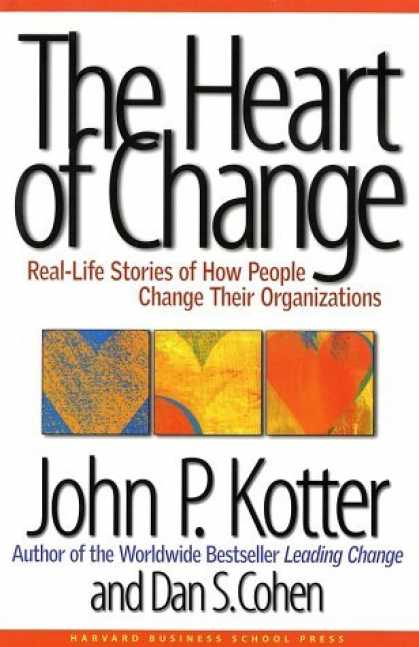 Bestsellers (2006) - The Heart of Change: Real-Life Stories of How People Change Their Organizations