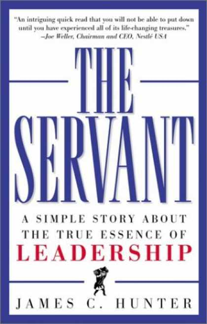 Bestsellers (2006) - The Servant: A Simple Story About the True Essence of Leadership by James C. Hun
