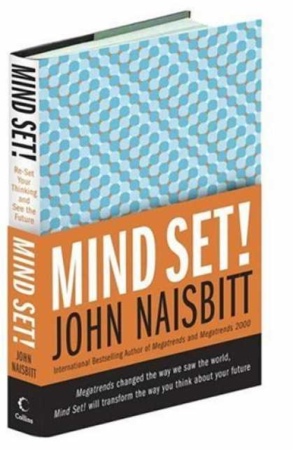 Bestsellers (2006) - Mind Set!: Reset Your Thinking and See the Future by John Naisbitt