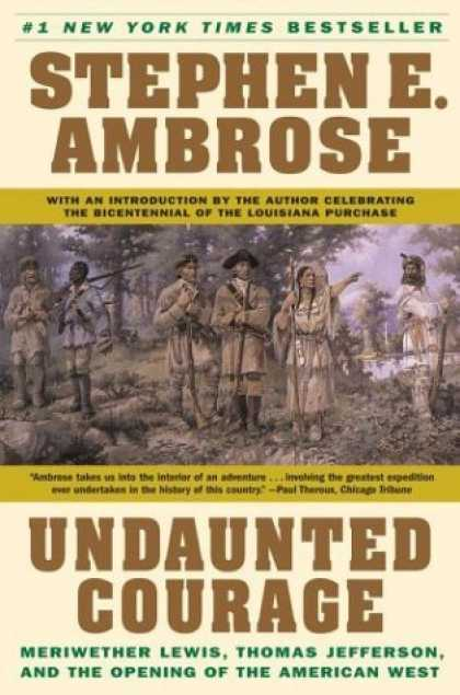 Bestsellers (2006) - Undaunted Courage: Meriwether Lewis Thomas Jefferson and the Opening of the Amer
