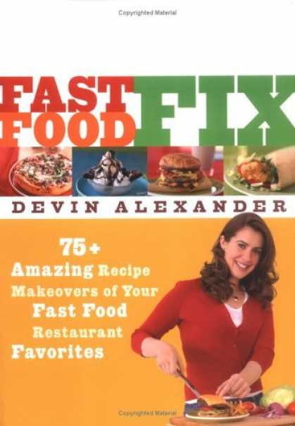 Bestsellers (2006) - Fast Food Fix: 75 Amazing Recipe Makeovers of Your Fast Food Restaurant Favorite