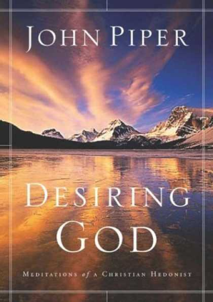 Bestsellers (2006) - Desiring God: Meditations of a Christian Hedonist by John Piper