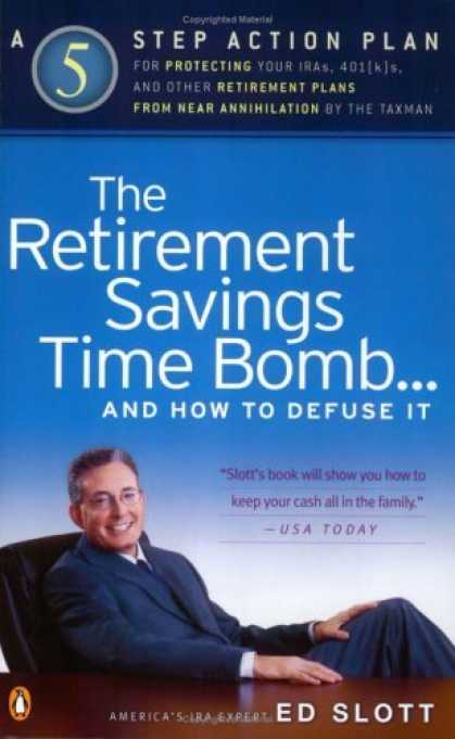 Bestsellers (2006) - The Retirement Savings Time Bomb...and How to Defuse It by Ed Slott