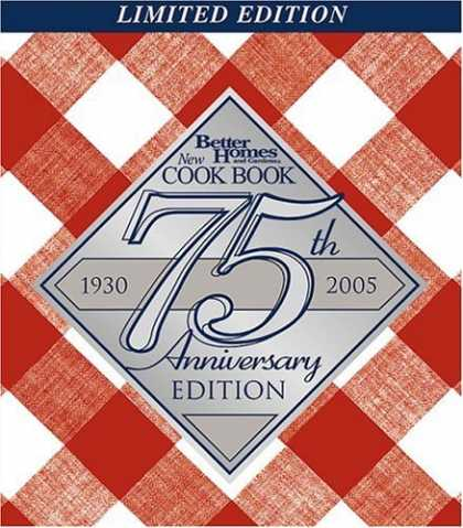 Bestsellers (2006) - New Cook Book, 75th Anniversary Limited Edition by Better Homes and Gardens