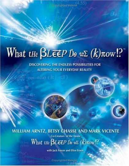 Bestsellers (2006) - What the Bleep Do We Know!?™: Discovering the Endless Possibilities for Alte