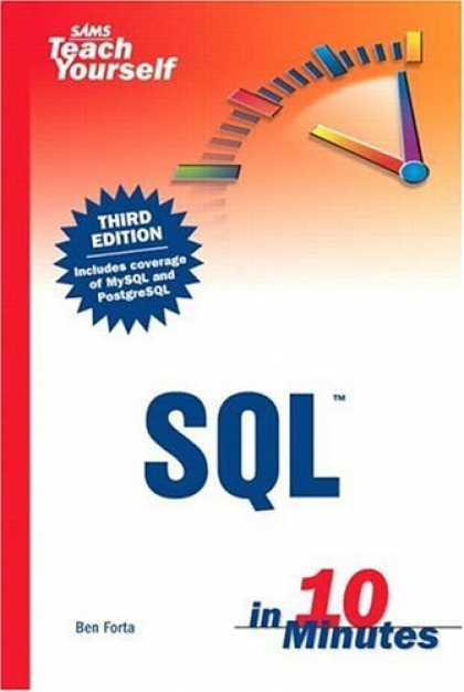 Bestsellers (2006) - Sams Teach Yourself SQL in 10 Minutes, Third Edition by Ben Forta