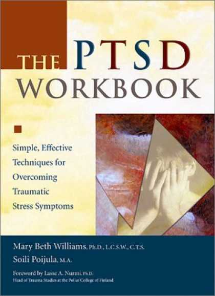 Bestsellers (2006) - The PTSD Workbook: Simple, Effective Techniques for Overcoming Traumatic Stress
