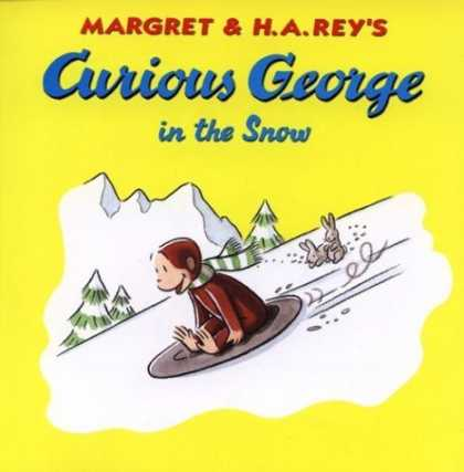 Bestsellers (2006) - Curious George in the Snow by H. A. Rey
